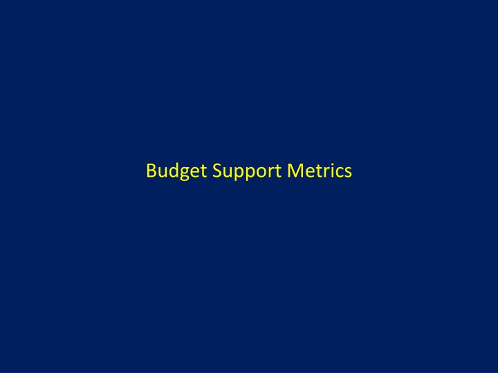 Budget Support Metrics