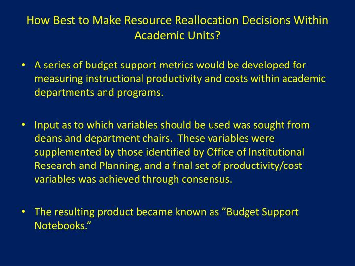 How Best to Make Resource Reallocation Decisions Within Academic Units?