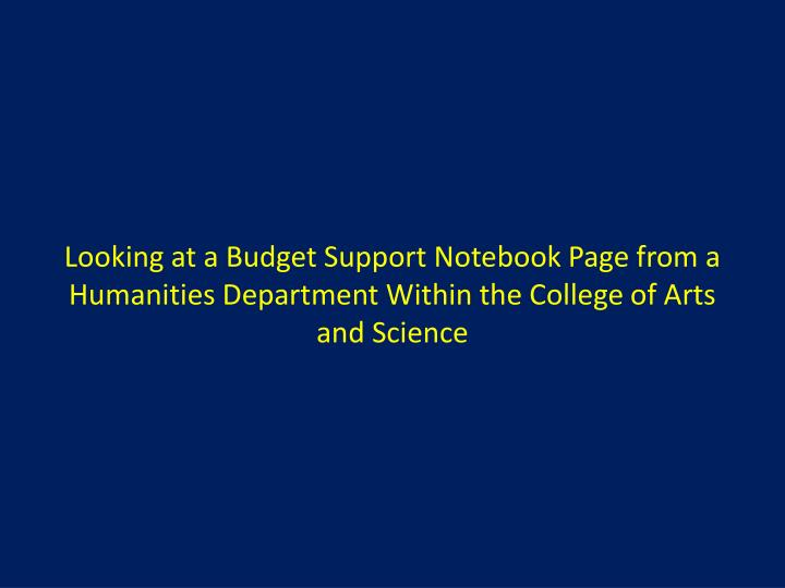 Looking at a Budget Support Notebook Page from a Humanities Department Within the College of Arts and Science