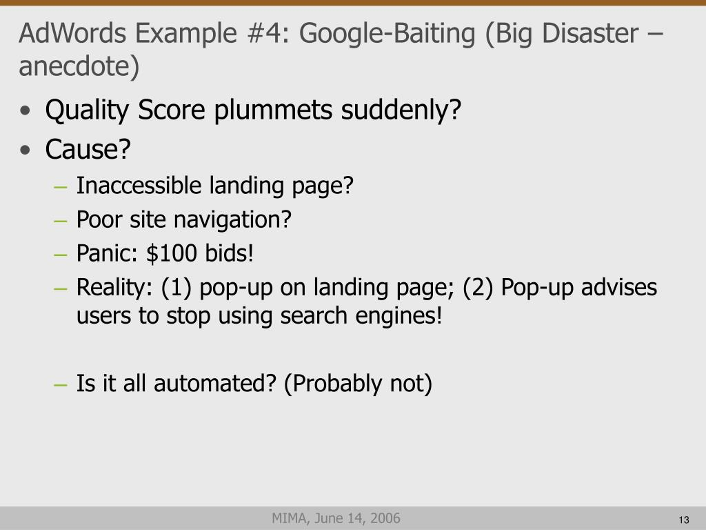 AdWords Example #4: Google-Baiting (Big Disaster – anecdote)