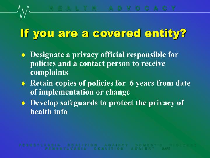 If you are a covered entity?