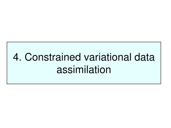 4. Constrained variational data assimilation