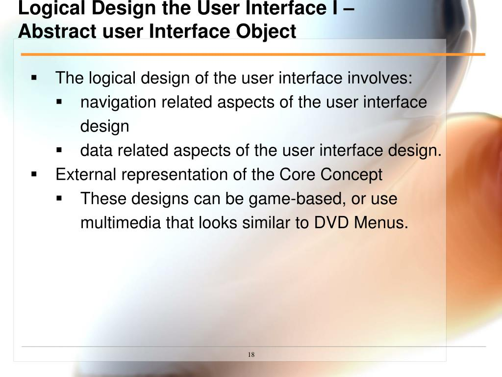 Logical Design the User Interface I – Abstract user Interface Object
