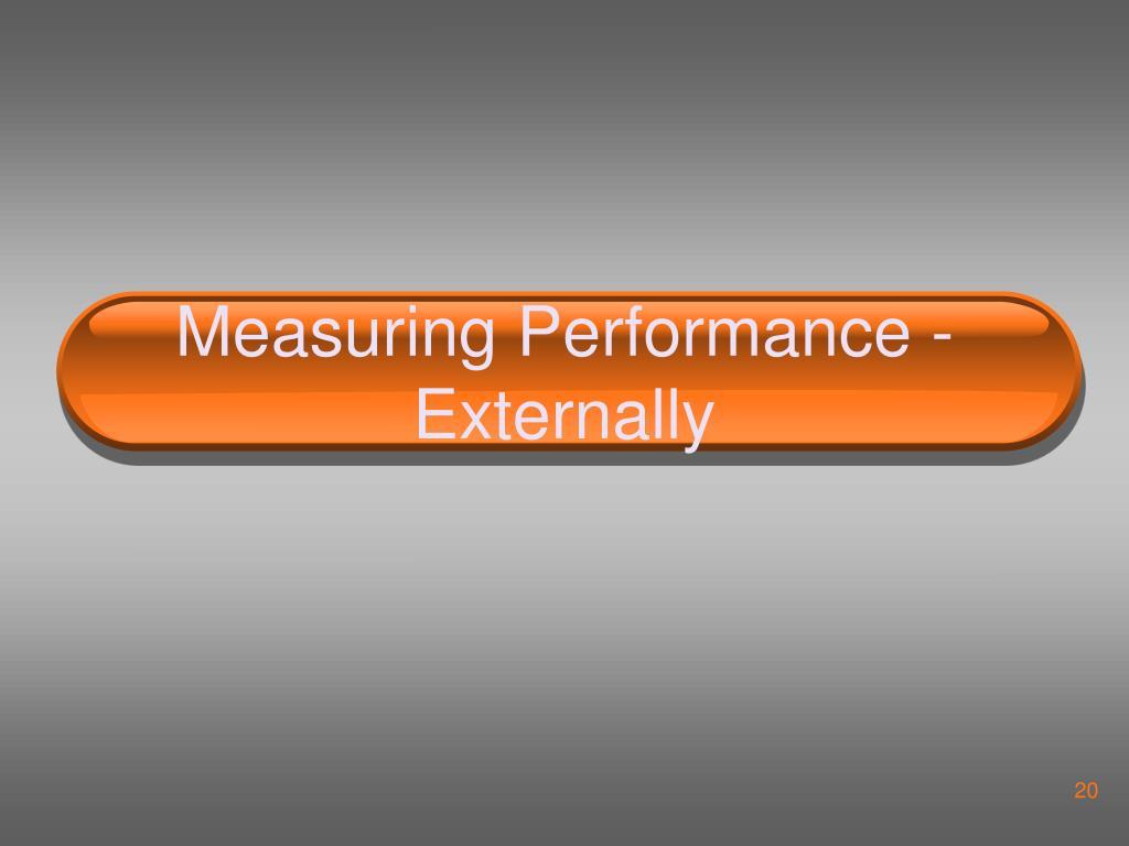 Measuring Performance - Externally