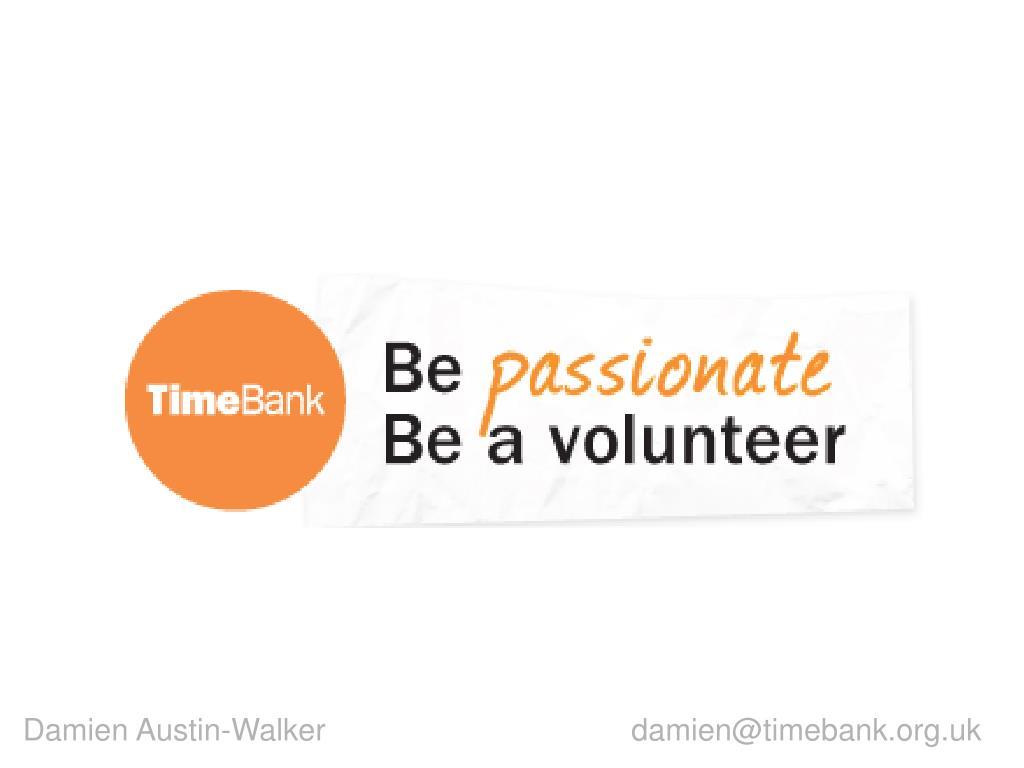 Damien Austin-Walker                                    damien@timebank.org.uk