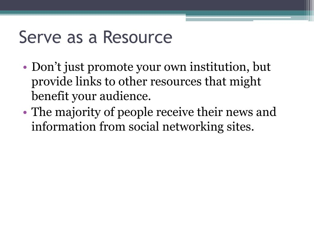 Serve as a Resource