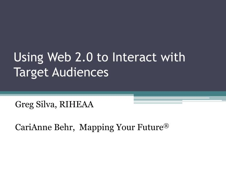 Using web 2 0 to interact with target audiences
