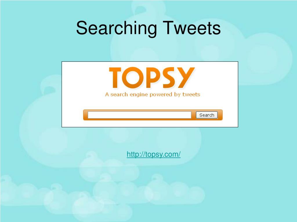 Searching Tweets