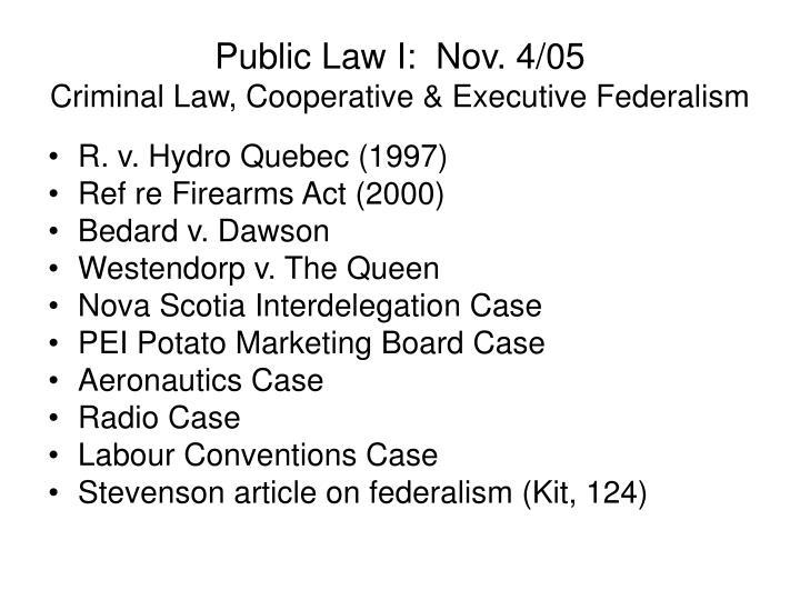 Public Law I:  Nov. 4/05