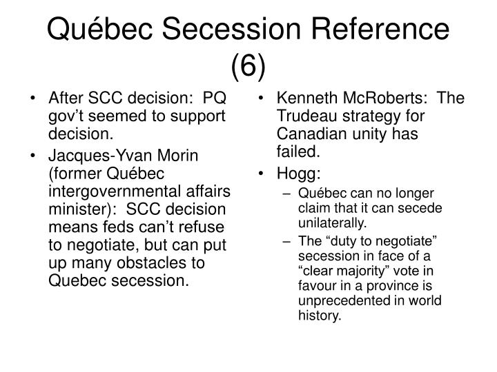 After SCC decision:  PQ gov't seemed to support decision.