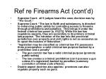 ref re firearms act cont d