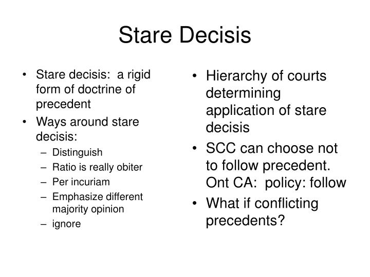Stare decisis:  a rigid form of doctrine of precedent