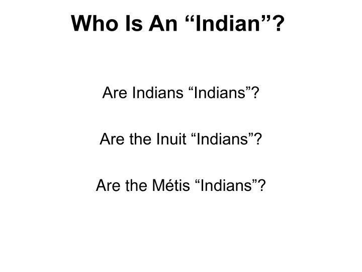 "Who Is An ""Indian""?"