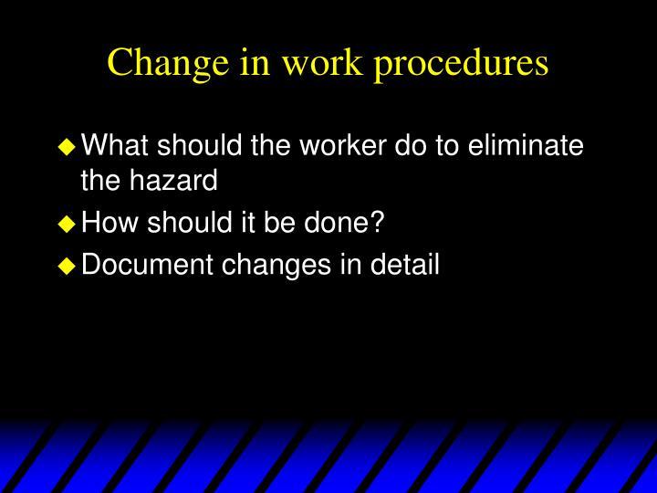 Change in work procedures