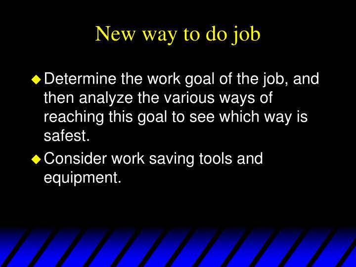 New way to do job