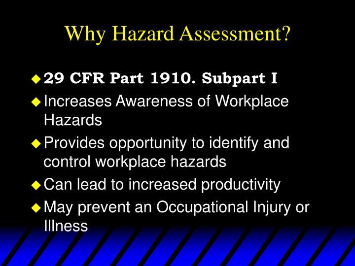 Why Hazard Assessment?