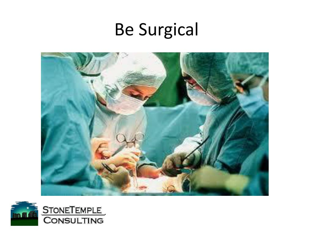 Be Surgical