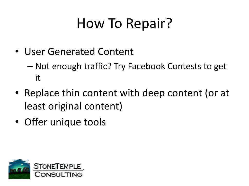 How To Repair?