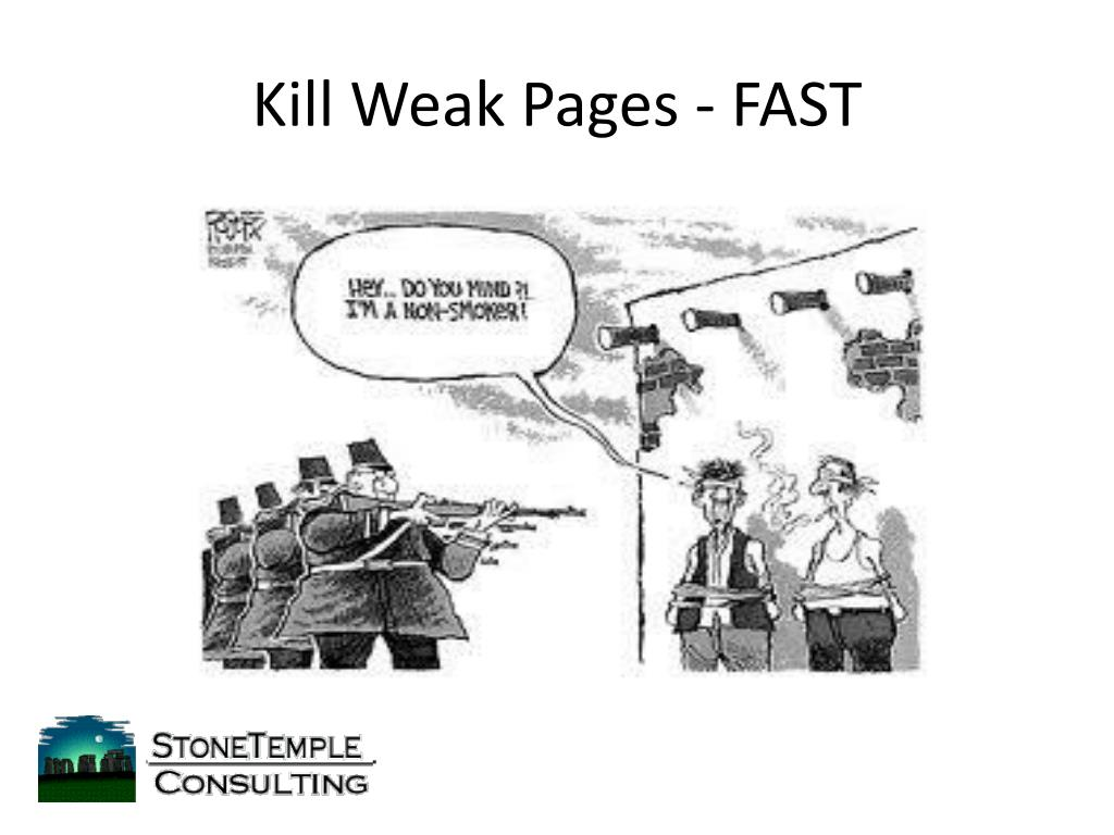 Kill Weak Pages - FAST