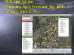 iris application exporting spot forecast requests to google earth pro