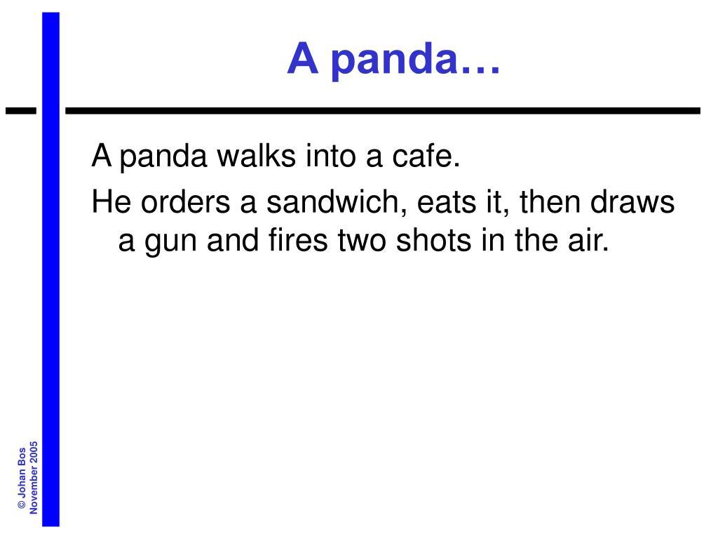 A panda…