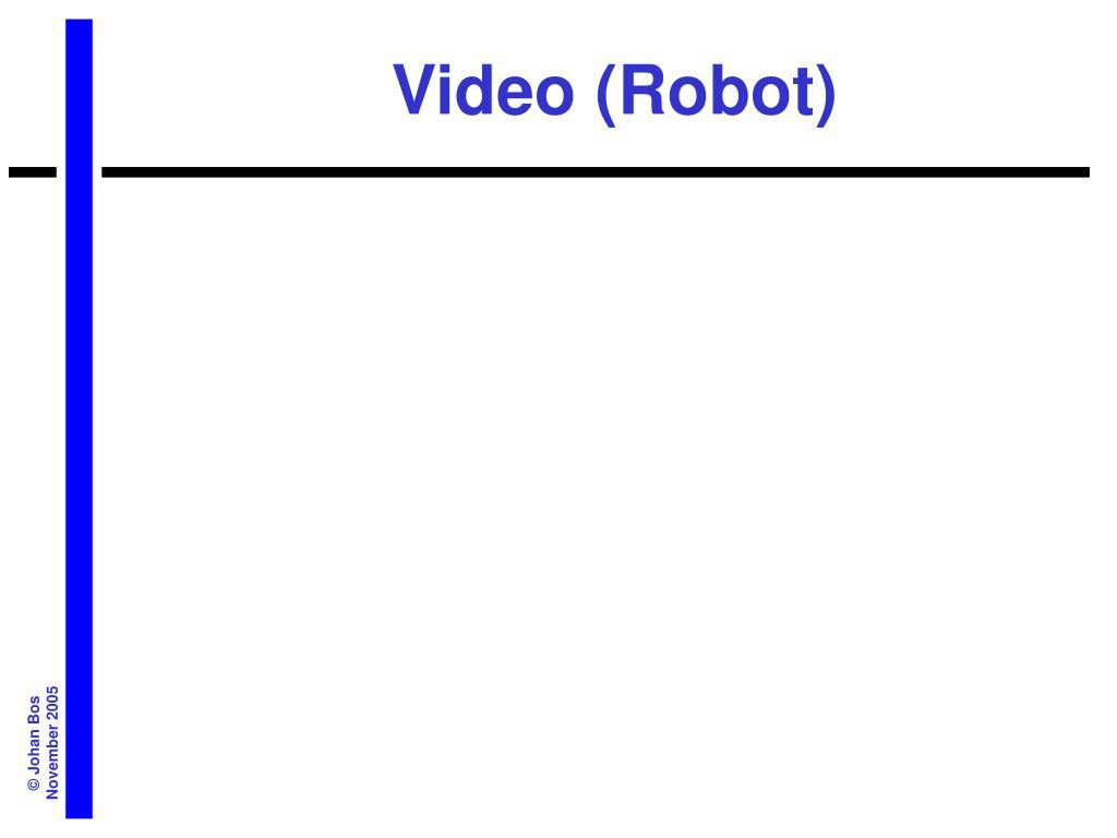 Video (Robot)