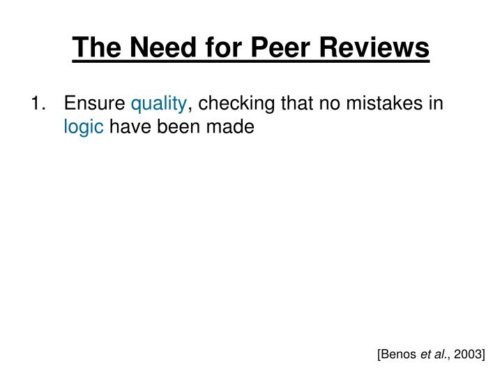 The Need for Peer Reviews