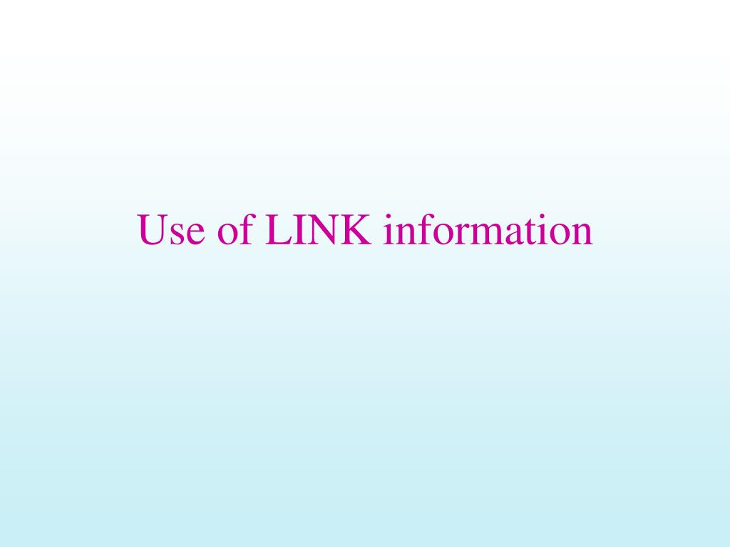 Use of LINK information