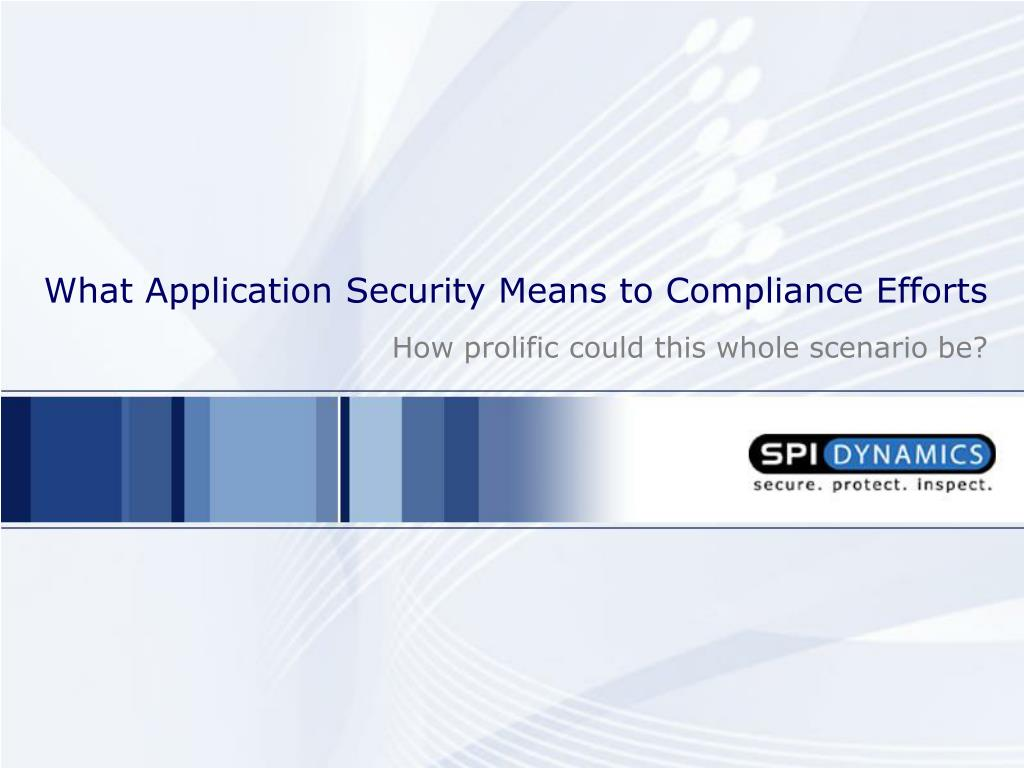 What Application Security Means to Compliance Efforts