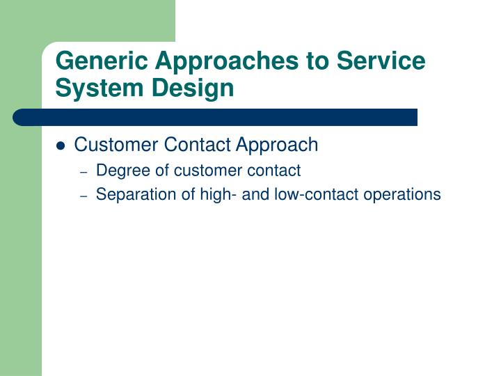 Generic Approaches to Service System Design
