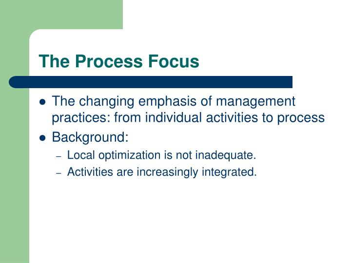 The Process Focus