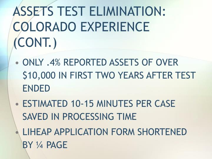 ASSETS TEST ELIMINATION:  COLORADO EXPERIENCE (CONT.)