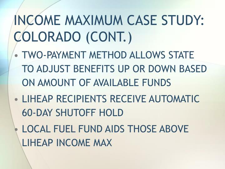 INCOME MAXIMUM CASE STUDY:  COLORADO (CONT.)