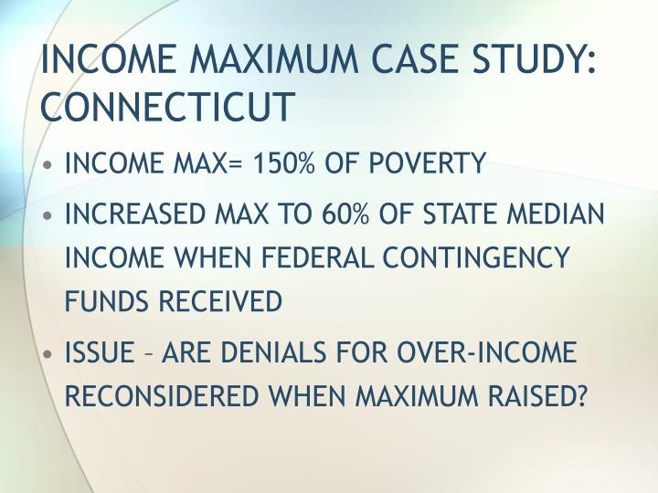 INCOME MAXIMUM CASE STUDY:  CONNECTICUT