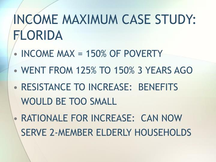 INCOME MAXIMUM CASE STUDY:  FLORIDA