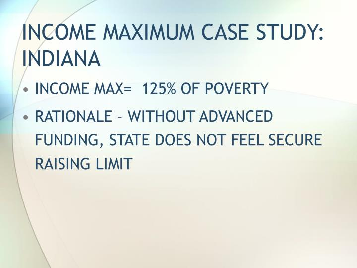 INCOME MAXIMUM CASE STUDY:  INDIANA
