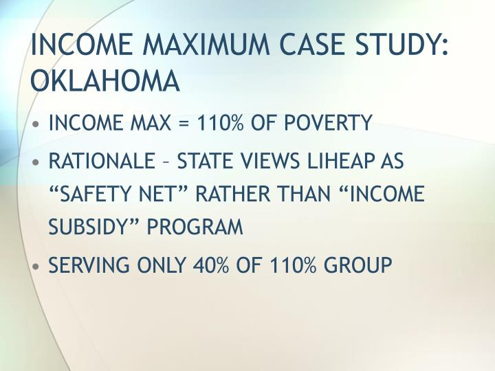 INCOME MAXIMUM CASE STUDY:  OKLAHOMA