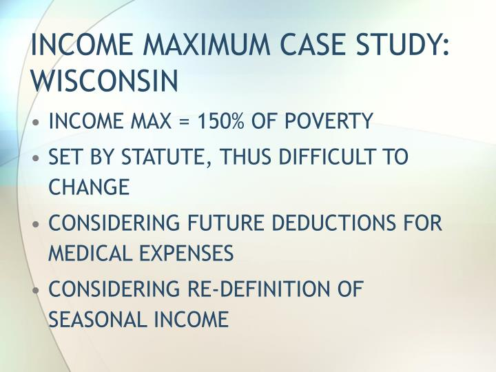 INCOME MAXIMUM CASE STUDY:  WISCONSIN