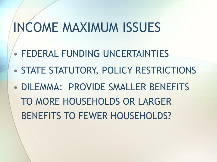 INCOME MAXIMUM ISSUES