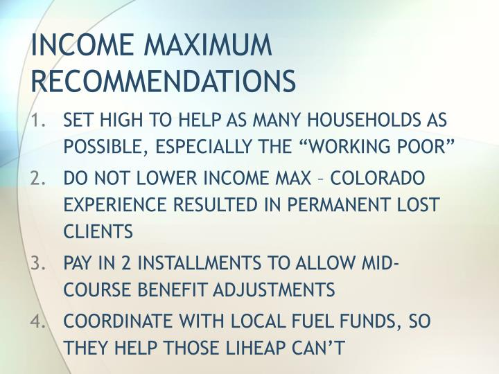 INCOME MAXIMUM RECOMMENDATIONS