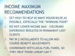 income maximum recommendations