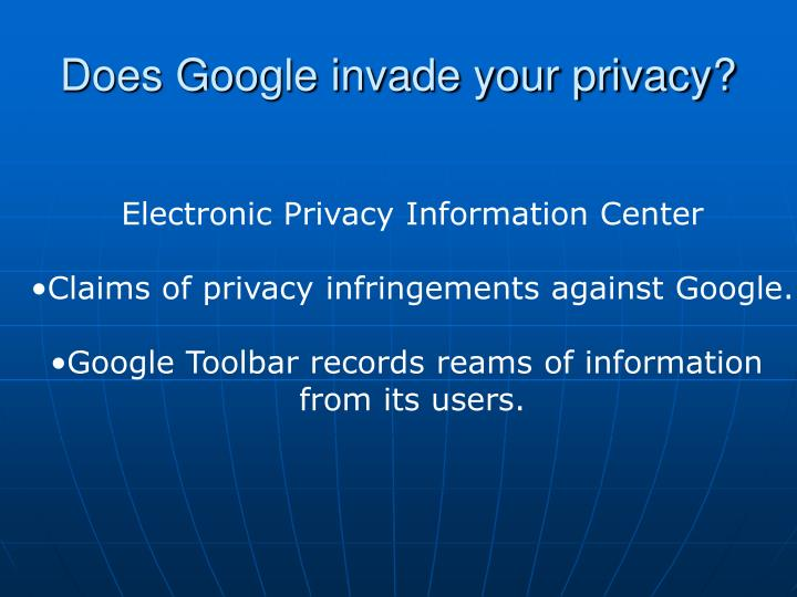 Does google invade your privacy