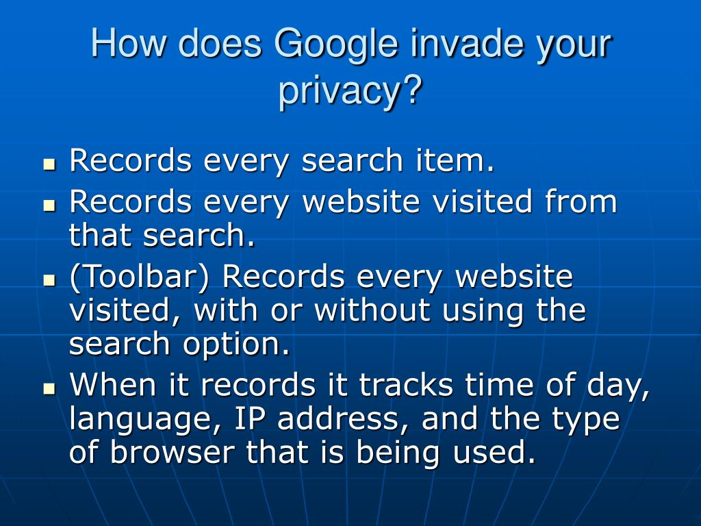How does Google invade your privacy?