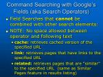 command searching with google s fields aka search operators