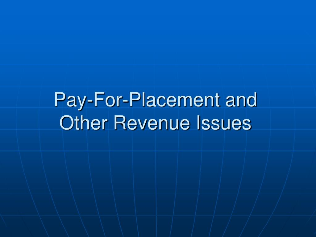 Pay-For-Placement and