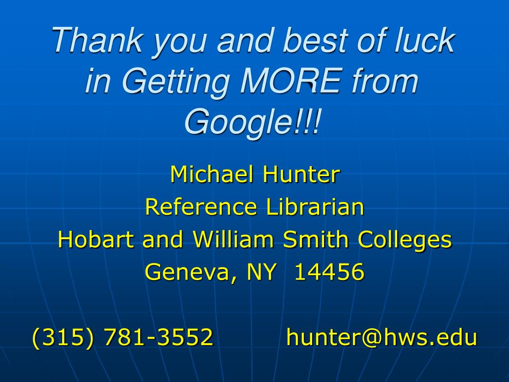 Thank you and best of luck in Getting MORE from Google!!!