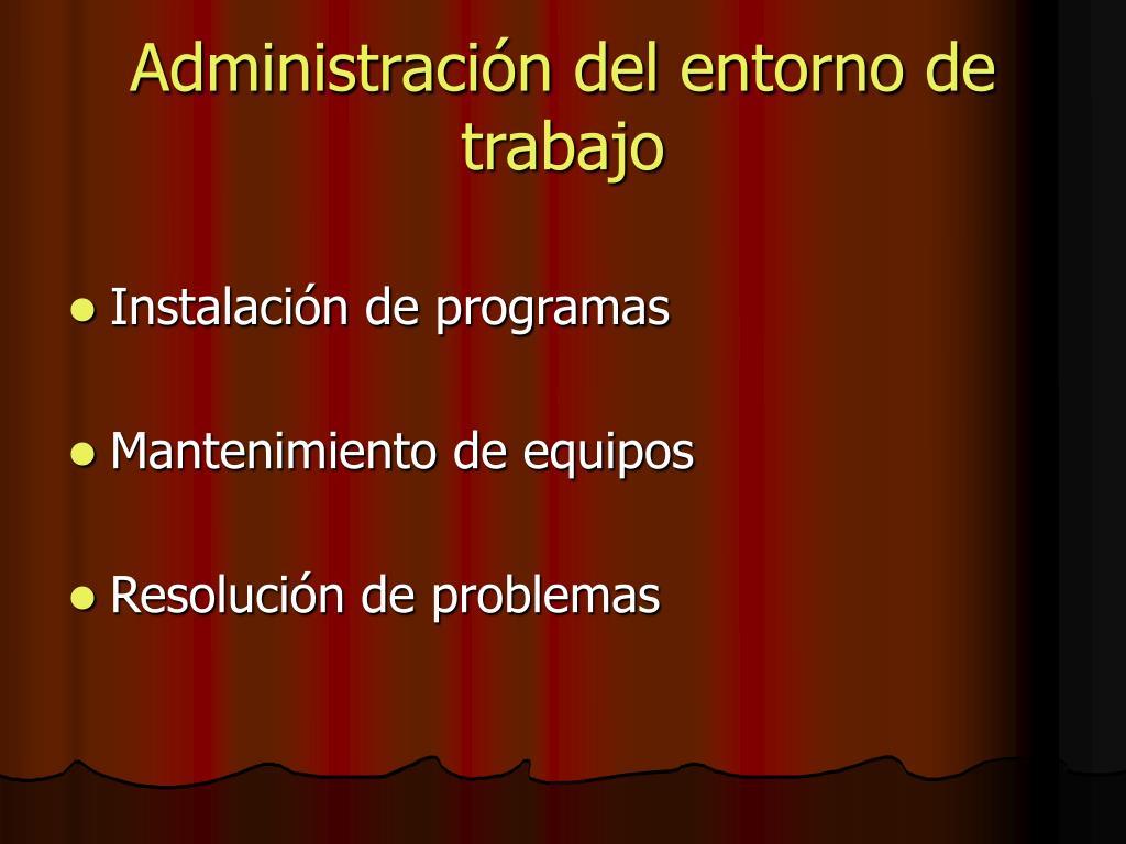 Administración del entorno de trabajo