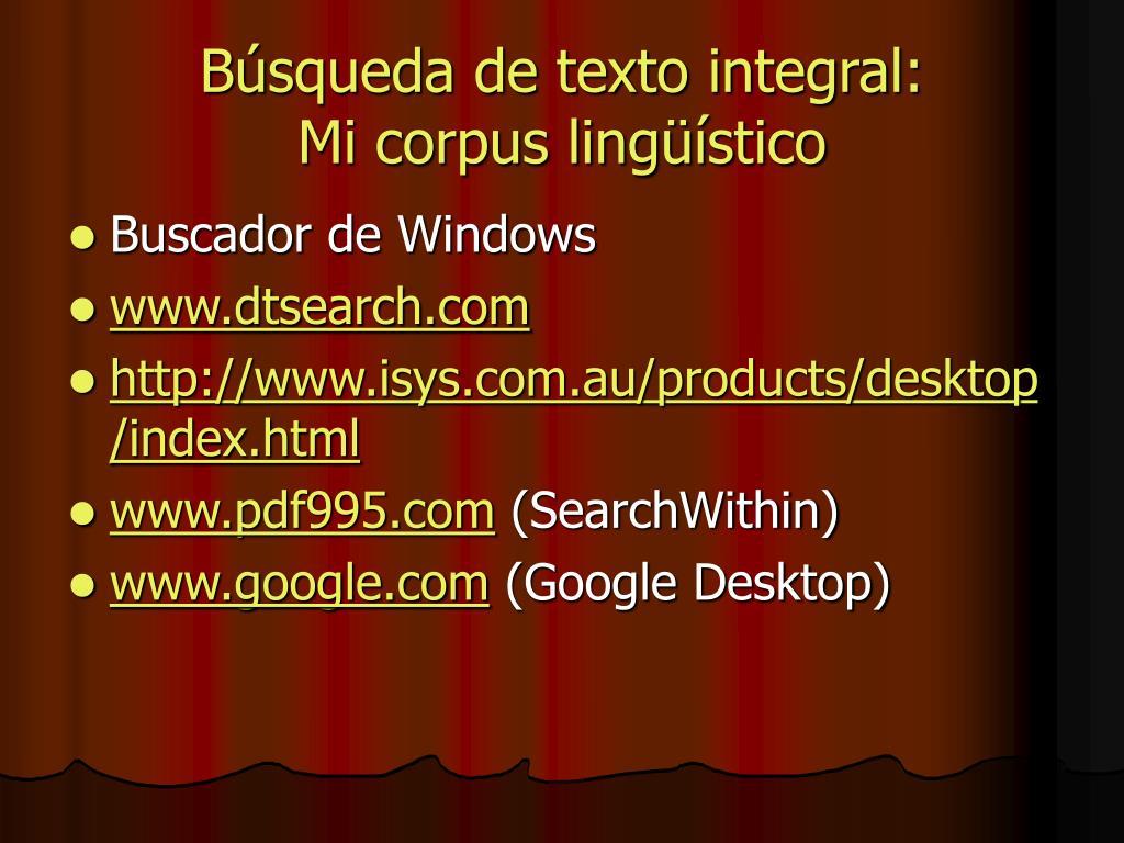 Búsqueda de texto integral:            Mi corpus lingüístico