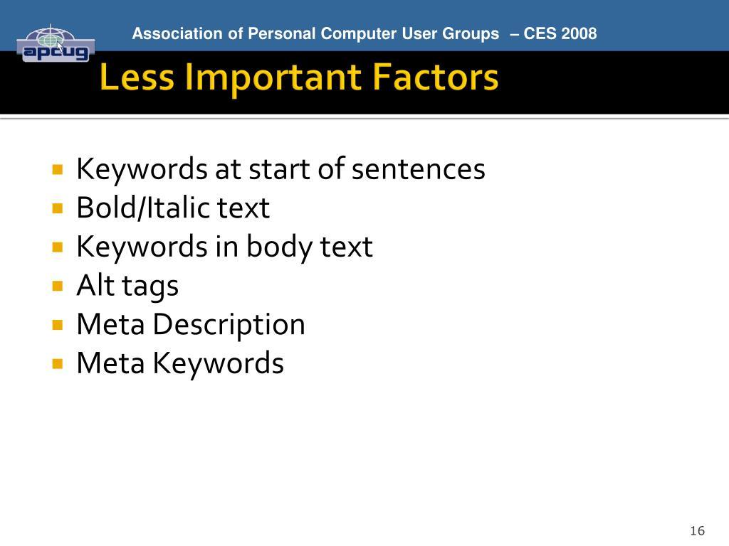 Less Important Factors