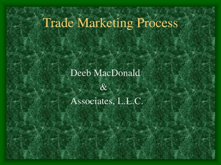 Trade marketing process